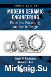 Modern Ceramic Engineering: Properties, Processing, and Use in Design, Fourth Edition