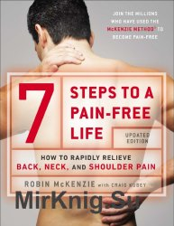 7 Steps to a Pain-Free Life How to Rapidly Relieve Back, Neck, and Shoulder Pain