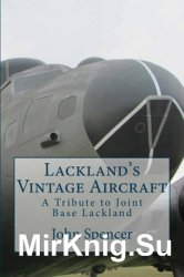 Lackland's Vintage Aircraft: A Tribute to Joint Base Lackland