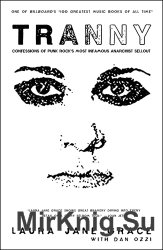 Tranny. Confessions of Punk Rock's Most Infamous Anarchist Sellout