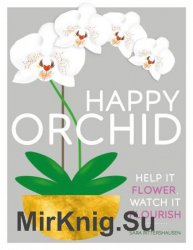 Happy Orchid: Help it Flower, Watch it Flourish