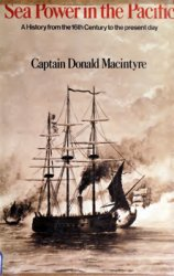 Sea Power in the Pacific: A History From the Sixteenth Century to the Present Day