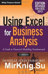 Using Excel for Business Analysis: A Guide to Financial Modelling Fundamentals, Revised Edition