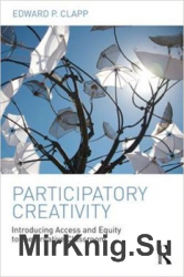 Participatory Creativity. Introducing Access and Equity to the Creative Classroom