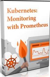 Kubernetes: Monitoring with Prometheus (Видеокурс)