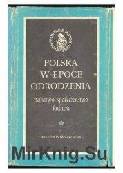 Polska w epoce Odrodzenia. Panstwo, spoleczenstwo, kultura (1986)