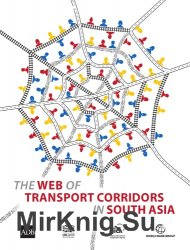 The Web of Transport Corridors in South Asia