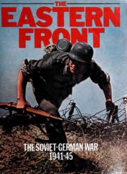 The Eastern Front: The Soviet-German War, 1941-1945
