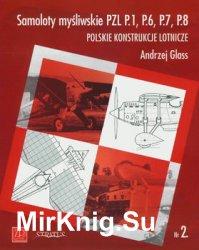 Samoloty Mysliwskie PZL P.1, P.6, P.7, P.8 (Polskie Konstrukcje Lotnicze №2)