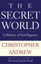 The Secret World. A History of Intelligence