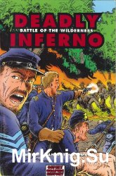 Deadly Inferno: Battle of the Wilderness (Osprey Graphic History 12)