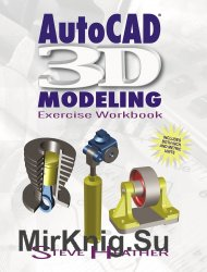 AutoCAD 3D Modeling: Exercise Workbook