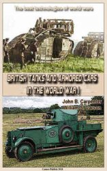 British Tanks and Armored Cars in the World War I: The best technologies of world wars