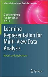 Learning Representation for Multi-View Data Analysis: Models and Applications