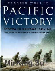 Pacific Victory: Tarawa to Okinawa 1943-1945