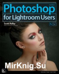 Photoshop for Lightroom Users 2nd Edition