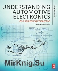Understanding Automotive Electronics: An Engineering Perspective, Eighth Edition