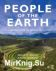 People of the Earth: An Introduction to World Prehistory, 15th Edition