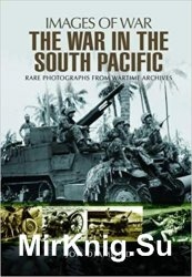 Images of War - The War in the South Pacific