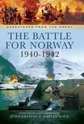 The Battle for Norway 1940-1942 (Despatches from the Front)