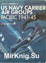 US Navy Carrier Air Groups: Pacific 1941-1945 (Osprey Airwar №16)