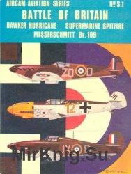 Battle of Britain: Hawker Hurricane, Supermarine Spitfire, Messerschmitt Bf.109 (Osprey Aircam Aviation Series №S1)