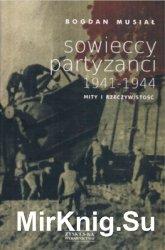 Sowieccy partyzanci 1941-1944. Mity i rzeczywistosc