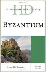Historical Dictionary of Byzantium, 2nd Edition
