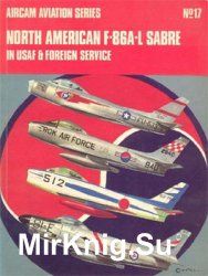North American F-86A-L Sabre in USAF & Foreign Service (Osprey Aircam Aviation Series №17)