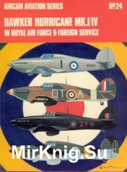 Hawker Hurricane MK.I/IV in Royal Air Force & Foreign Service (Osprey Aircam Aviation Series №24)