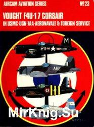 Vought F4U-1/7 Corsair in USMC, USN, FAA, Aeronavale & Foreign Service (Osprey Aircam Aviation Series №23)