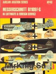 Messerschmitt Bf109F-G in Luftwaffe & Foreign Service (Osprey Aircam Aviation Series №40)