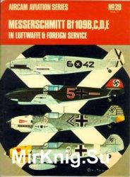 Messerschmitt Bf109B,C,D,E in Luftwaffe & Foreign Service (Osprey Aircam Aviation Series №39)