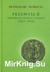 Przemysl II. Odnowiciel Korony Polskiej (1257-1296)
