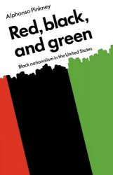Red, Black, and Green: Black Nationalism in the United States