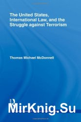 The United States, International Law and the Struggle against Terrorism (Routledge Research in Terrorism and the Law)