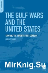 The Gulf Wars and the United States: Shaping the Twenty-First Century (PSI Reports)