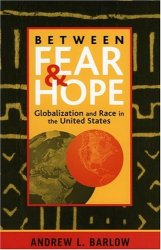 Between Fear and Hope: Globalization and Race in the United States