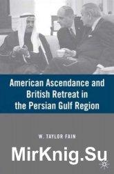 American Ascendance and British Retreat in the Persian Gulf Region