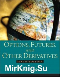 Options, Futures and Other Derivatives, Sixth Edition