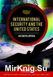 International Security and the United States  2 volumes : An Encyclopedia (Praeger Security International)