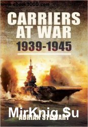 Carriers at War: 1939-1945