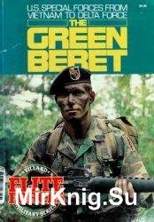 The Green Beret (U. S. Special Forces from Vietnam to Delta Force)