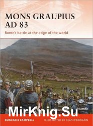 Mons Graupius AD 83: Rome's Battle at the Edge of the World (Osprey Campaign 224)