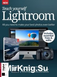 Teach Yourself Lightroom Fifth Edition 2018