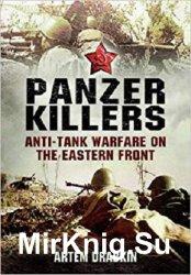 Panzer Killers: Anti-tank Warfare on the Eastern Front
