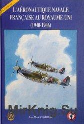 L'Aeronautique Navale Francaise au Royaume-Uni (1940-1946)