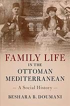Family Life in the Ottoman Mediterranean: A Social History