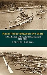 Naval Policy Between the Wars: Volume II: The Period of Reluctant Rearmament 1930-1939