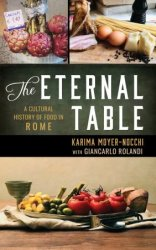 The Eternal Table: A Cultural History of Food in Rome